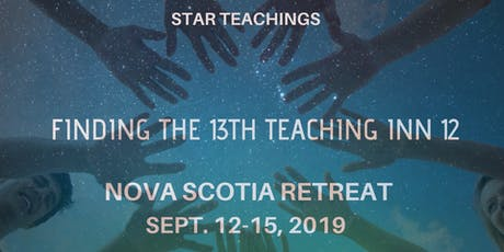 "Star Teachings Nova Scotia Retreat: ""Finding the 13th Teaching Inn 12"" tickets"