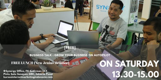 BUSINESS TALK : GROW YOUR BUSINESS ON AUTOPILOT