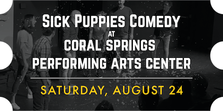 Sick Puppies Improv Comedy Show at the Coral Springs Center for the Arts tickets