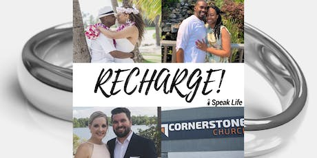RECHARGE: Speak Life Marriage Conference w/ Cornerstone Community Church tickets