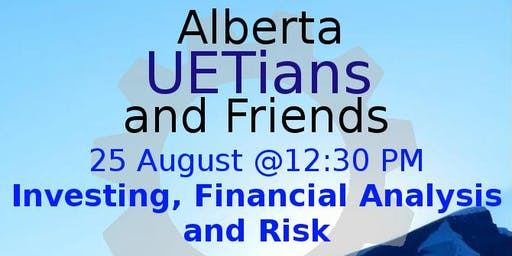 Intro to Investing, Financial Analysis & Risk with AlbertaUETians & Friends (open to Everyone) - Register Free, Pay ($20 per person) later