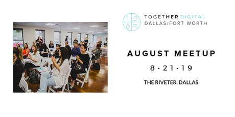DFW Together Digital August Meetup tickets