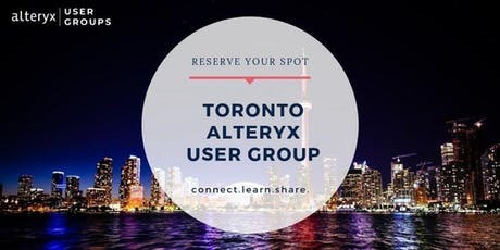 Toronto Alteryx User Group Q3 2019 Meeting tickets