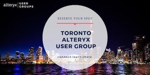 Toronto Alteryx User Group Q3 2019 Meeting