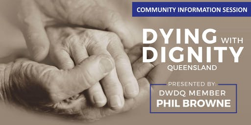 Dying with Dignity presented by Phil Browne - Hervey Bay Library