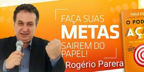 Curso O Poder da Ação em São Paulo com ROGÉRIO PARERA - Pague 12 x R$ 37,57 ingressos