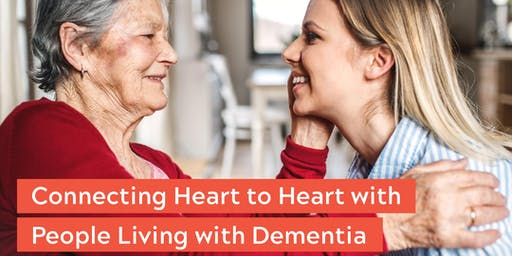 Connecting Heart to Heart with People Living with Dementia
