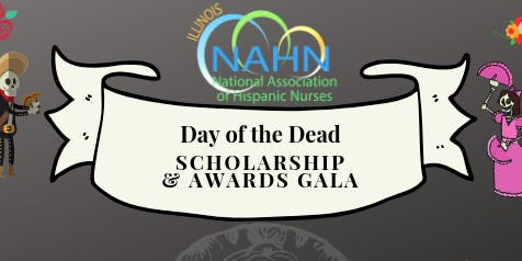NAHN - Illinois Annual Scholarship & Award Dia De Los Muertos Gala