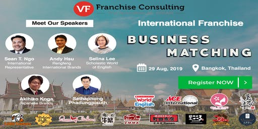 VF THAILAND INTERNATIONAL FRANCHISE BUSINESS MATCHING - BANGKOK - AUGUST 29, 2019