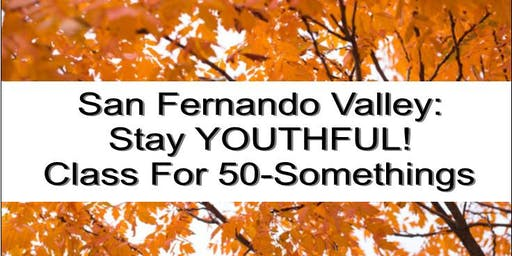 San Fernando Valley: Stay Youthful Class For 50-Somethings