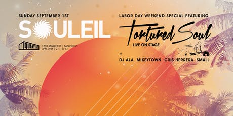 Souleil Labor Day Weekend with Tortured Soul tickets