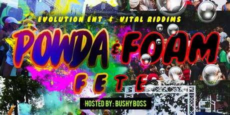 POWDA AND FOAM FETE !!  tickets