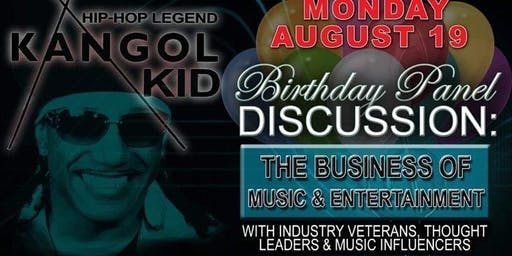 Music & Entertainment Panel with Kangol from UTFO (Roxanne) & Birthday Bash