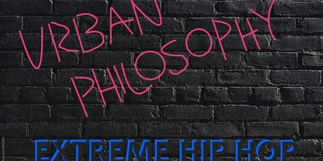 URBAN Philosophy: Extreme Hip Hop tickets