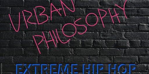 URBAN Philosophy: Extreme Hip Hop