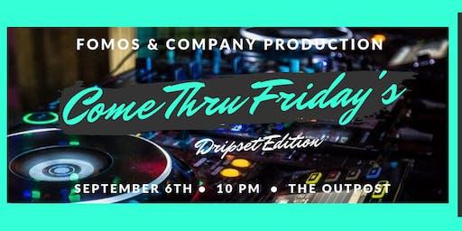 Come Thru Friday's Dripset