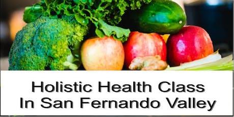 Holistic Health Class In San Fernando Valley tickets