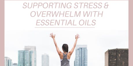 Supporting Stress and Overwhelm with Essential Oils  tickets