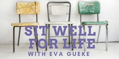 Sit Well for Life with Eva Geuke tickets