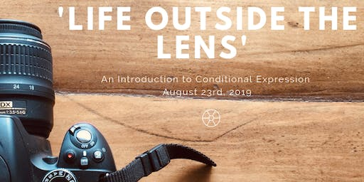 'Life Outside The Lens' - An Introduction to Conditional Expression