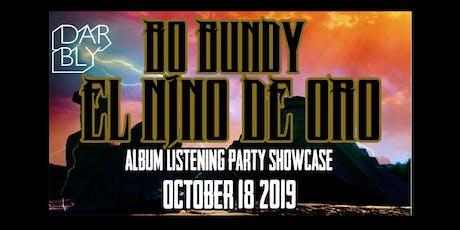 Bo Bundy Presents: El Nino De Oro Album Release Party tickets