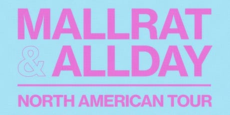 Radio 104.5 Presents: Mallrat & Allday tickets