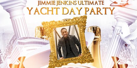 Jimmie Jenkins Ultimate Yacht Day Party tickets