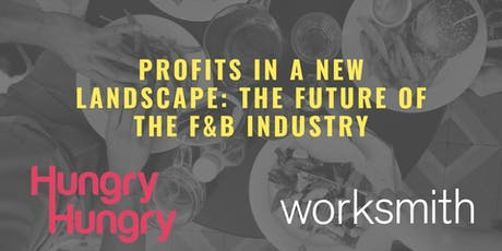 Profits in a new landscape: The future of the F&B industry tickets