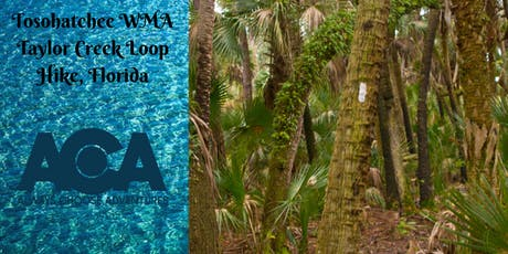 Florida - Tosohatchee WMA Taylor Creek Loop Hike with Always Choose Adventures tickets