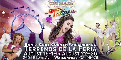 Tatiana - Circo Hermanos Caballero - Circus - Watsonville tickets