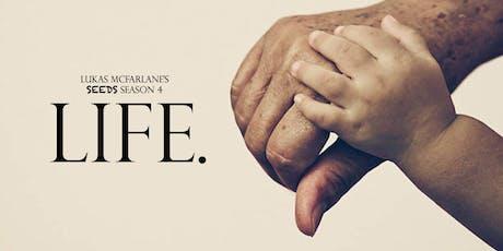 Lukas McFarlane's SEEDS Season 4 'LIFE'  tickets