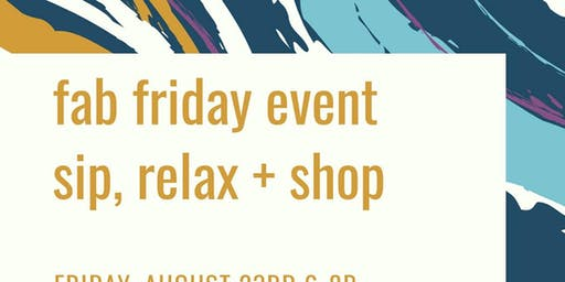 Fab Friday: Sip, Relax + Shop