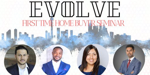 EVOLVE FIRST TIME HOME BUYER SEMINAR