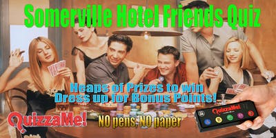 Somerville Hotel Friends Trivia