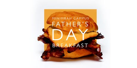 Minimbah Campus Father's Day Breakfast tickets