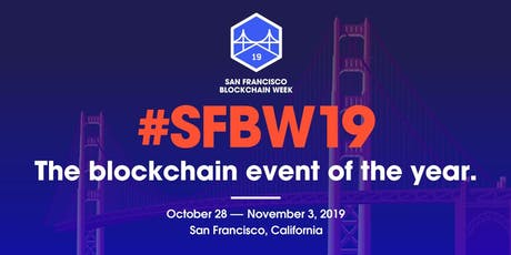 SF Blockchain Week 2019 - October 28th through November 3rd tickets