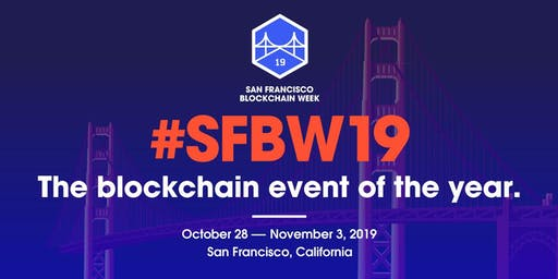 SF Blockchain Week 2019 - October 28th through November 3rd