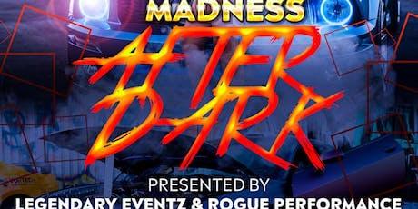 Madness After Dark  tickets
