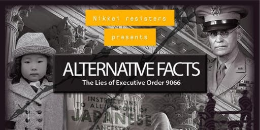 Nikkei Resisters Presents: Alternative Facts Screening & Panel