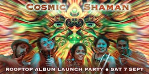 Cosmic Shaman - Rooftop Picnic Party
