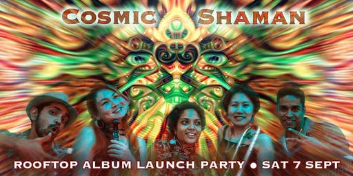 Cosmic Shaman - Rooftop Album Launch Party