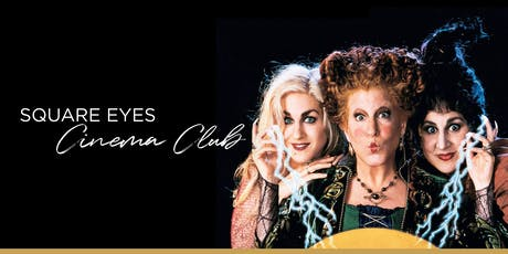 Halloween Square Eyes Cinema Club - Hocus Pocus - Afternoon Screening tickets