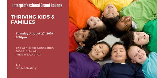 Interprofessional Grand Rounds: Supporting Thriving Kids & Families Through Collaboration