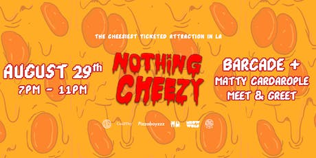 Nothing Cheezy Barcade + Matty Cardarople Meet & Greet tickets