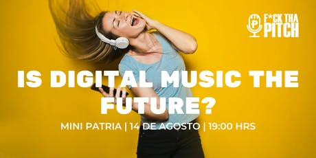 Conoce las tendencias de la música en la era digital by F*ck Tha Pitch boletos