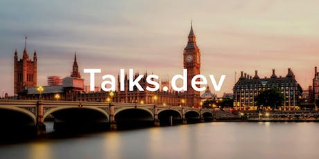 Talks.dev (London) Tech Talk and Networking for Full-stack developers tickets