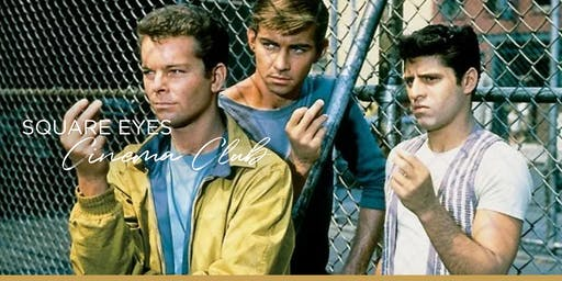 Square Eyes Cinema Club: Musicals Month - West Side Story