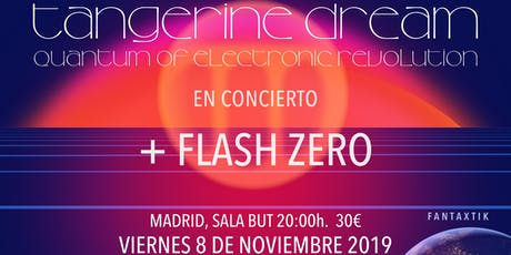 TANGERINE DREAM, Madrid 8 Noviembre, sala BUT + FLASH ZERO tickets