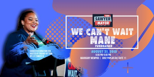 We Can't Wait Mane:  Fundraiser for Mayoral Candidate Tami Sawyer