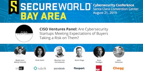 Cybersecurity Startups Meeting Expectations of CISO Buyers? #SWBAY19 Panel tickets